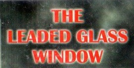 The Leaded Glass Window
